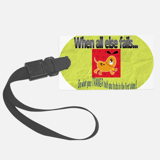 When all else fails Luggage Tag