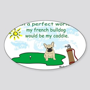 french bulldog and more dog breeds! Sticker (Oval)