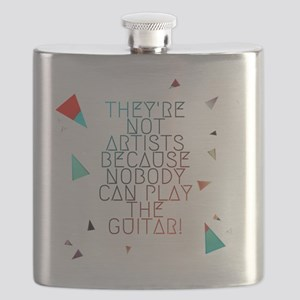 Theyre not artists Flask