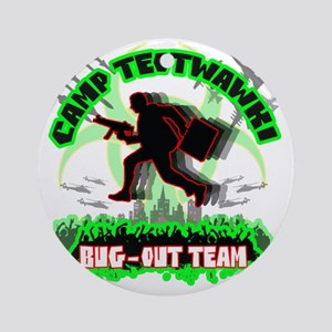 Camp TEOTWAWKI Bug-Out Team Round Ornament