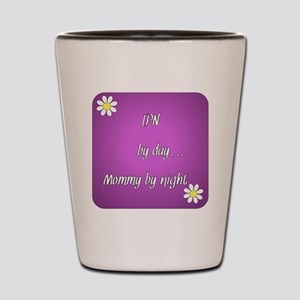 LPN by day Mommy by night Shot Glass