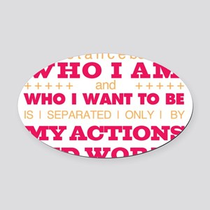 My Actions and Words Pink/Orange Oval Car Magnet