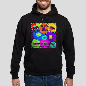 Be sure to wear some flowers Hoodie (dark)