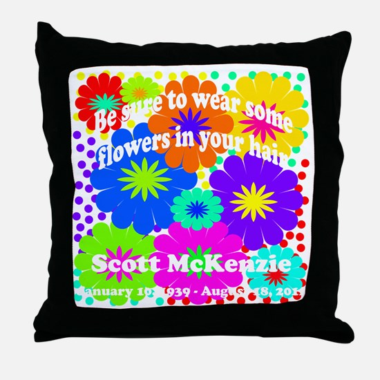 Be sure to wear some flowers Throw Pillow