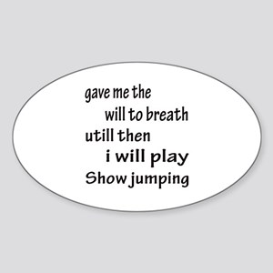 I will play Show Jumping Sticker (Oval)