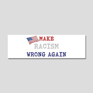 Make Racism Wrong Again Car Magnet 10 x 3