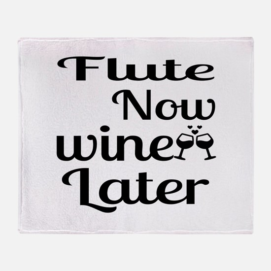 Flute Now Wine Later Throw Blanket