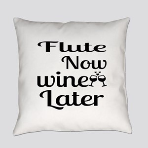 Flute Now Wine Later Everyday Pillow