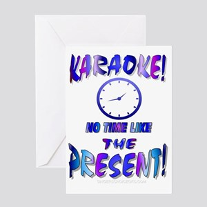 KARAOKE!  NO TIME LIKE THE PRESENT! Greeting Card
