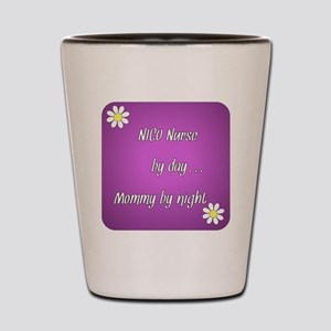 NICU Nurse by day Mommy by night Shot Glass
