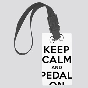 Keep Calm and Pedal On Large Luggage Tag