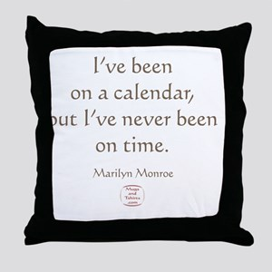 IVE NEVER BEEN ON TIME Throw Pillow