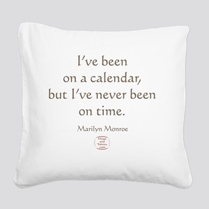 IVE NEVER BEEN ON TIME Square Canvas Pillow