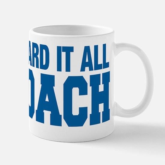 I ve Heard it All I Coach Mug