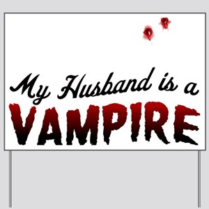 My Husband is a Vampire Yard Sign