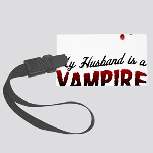 My Husband is a Vampire Large Luggage Tag