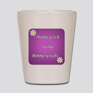Pharmacy Tech by day Mommy by night Shot Glass