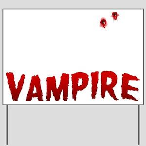 My Boyfriend is a Vampire Yard Sign
