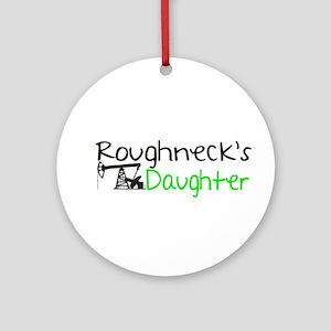 Roughnecks Daughter Ornament (Round)