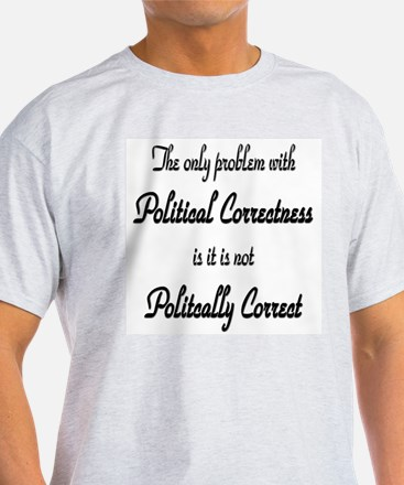 Political Correctness T-Shirt