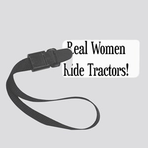 Real Women Ride Tractors Small Luggage Tag