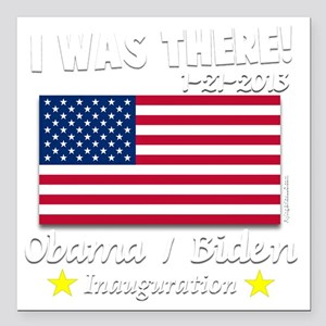 """I Was There Obama Biden  Square Car Magnet 3"""" x 3"""""""