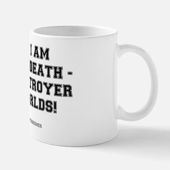 NOW I AM BECOME DEATH - Mug