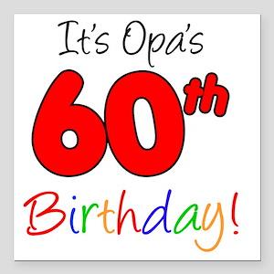 "Opa 60th Birthday Square Car Magnet 3"" x 3"""