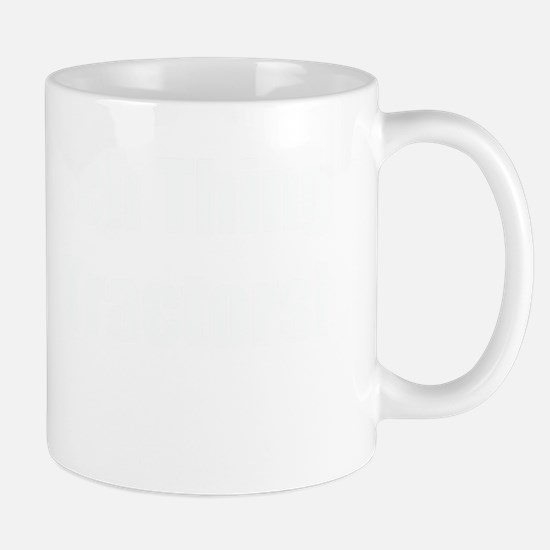 There Is No Such Thing As Too Many Trac Mug