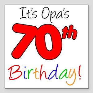 "Opa 70th Birthday Square Car Magnet 3"" x 3"""