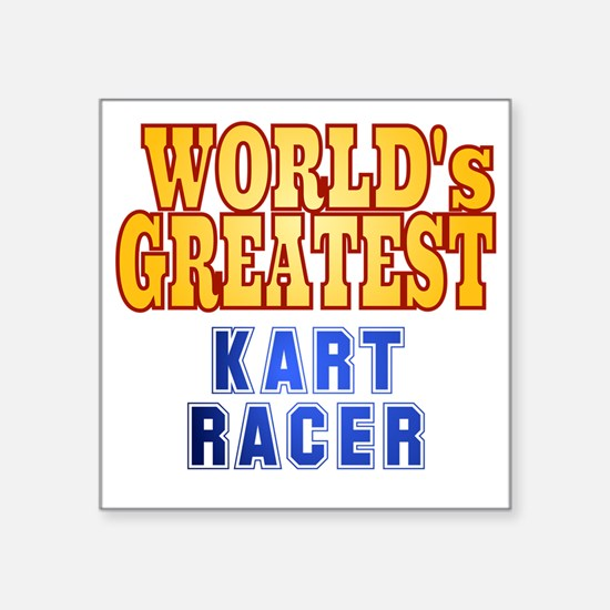 "World's Greatest  Kart Race Square Sticker 3"" x 3"""