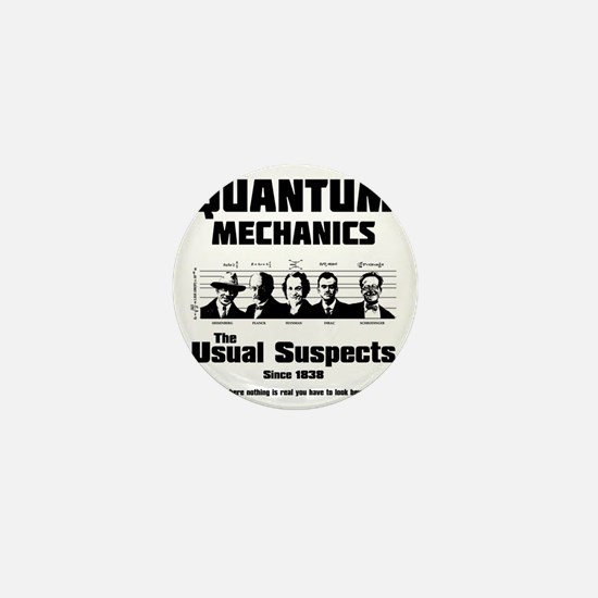 Quantum Mechanics-The Usual Suspects Mini Button