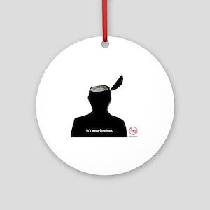 No-Brainer - (Anti-Pebble Mine Camp Round Ornament
