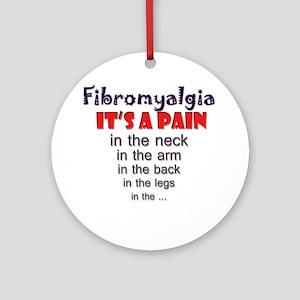 Fibromyalgia Its a Pain Round Ornament