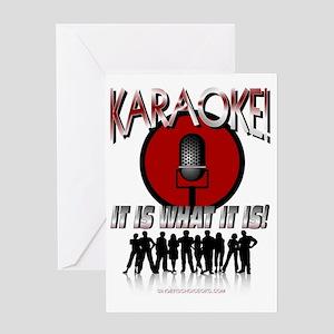KARAOKE!  IT IS WHAT IT IS! Greeting Card