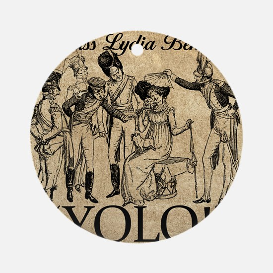 Lydia Bennet YOLO Round Ornament