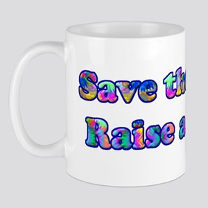 Save the world. Raise a hippie. Mug