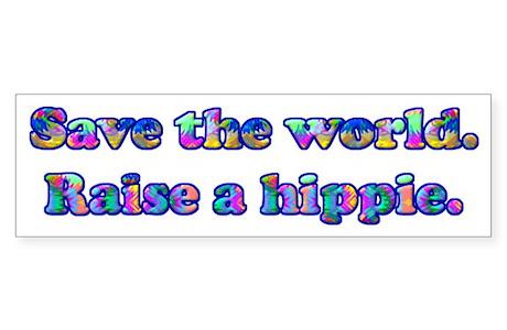 Save The World Raise A Hippie Sticker Per