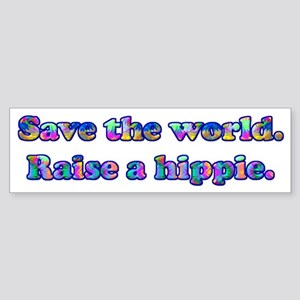 Save the world. Raise a hippie. Sticker (Bumper)