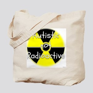 Autistic not Radioactive Tote Bag