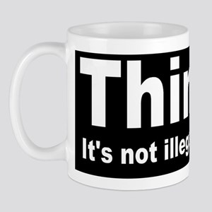 THINK ITS NOT ILLEGAL YET DARK BUTTON Mug