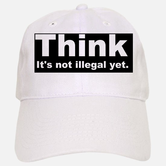THINK ITS NOT ILLEGAL YET DARK BUMPER Baseball Baseball Cap