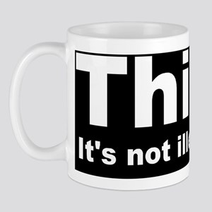 THINK ITS NOT ILLEGAL YET DARK BUMPER Mug