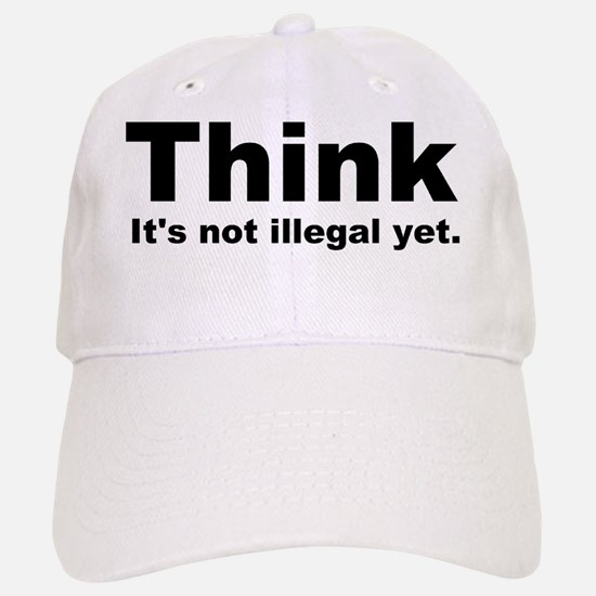 THINK ITS NOT ILLEGAL YET DARK BUMPER LIGHT Baseball Baseball Cap
