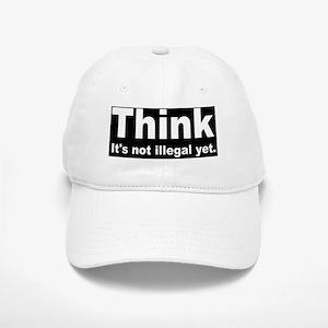 THINK ITS NOT ILLEGAL YET DARK Cap