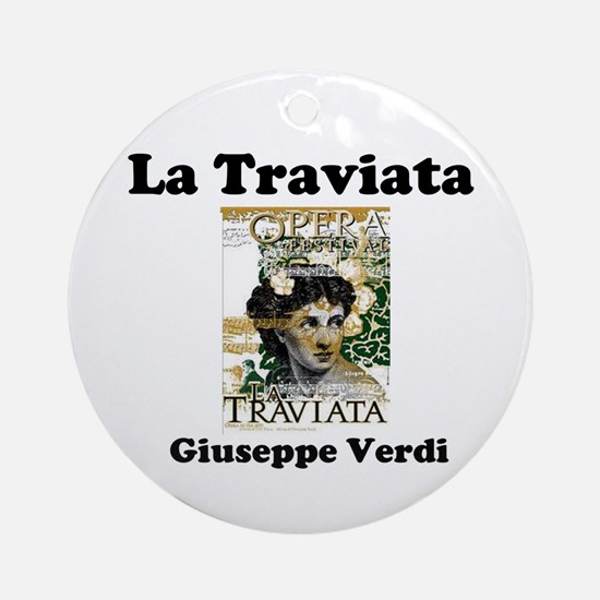 OPERA - LA TRAVIATA - GIUSEPPE VERD Round Ornament