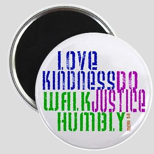 Love Kindness, Walk Gently, Do Justice Magnet