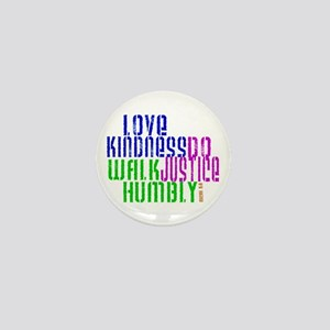 Love Kindness, Walk Gently, Do Justice Mini Button