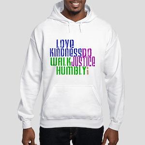 Love Kindness, Walk Gently, Do Justice Hooded Swea