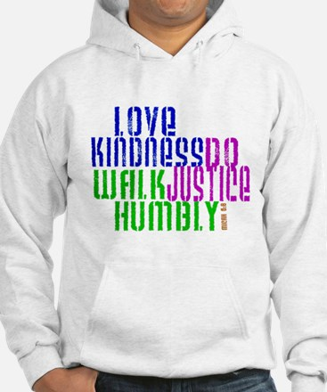Love Kindness, Walk Gently, Do Justice Hoodie